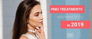The Most Popular PMU Treatments in 2019 by pmuhub.com