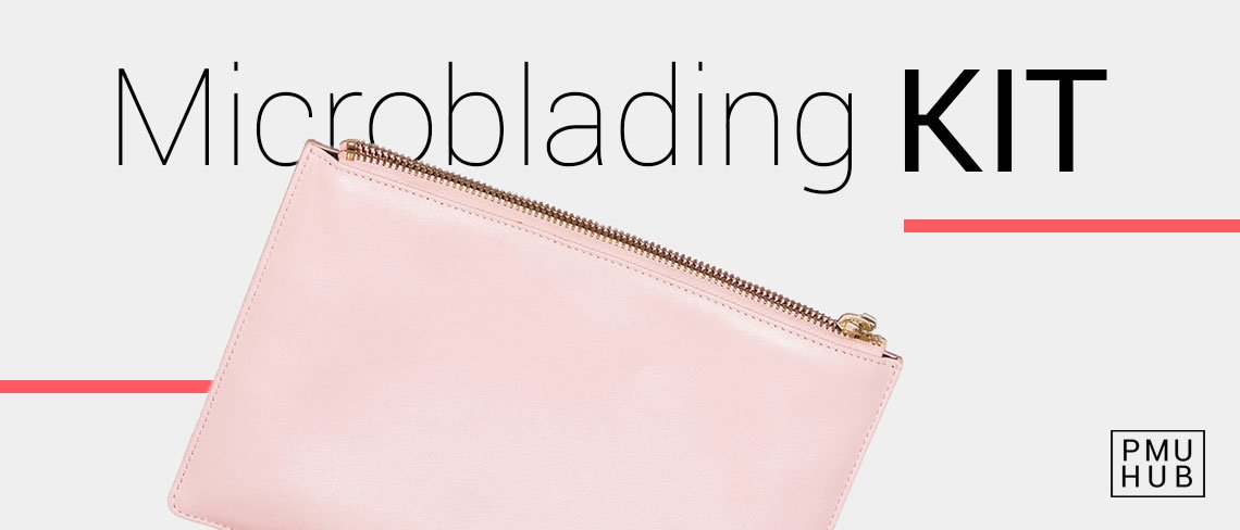 14 Must Have Items in Your Microblading Kit by pmuhub.com