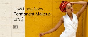 How Long Does Permanent Makeup Last? by pmuhub.com