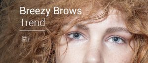 Are #BreezyBrows The Hottest New Brows Trend? by pmuhub.com