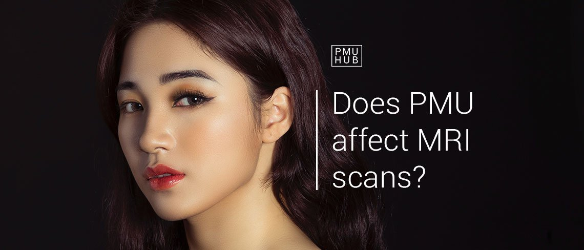 How Permanent Makeup Affects MRI? by pmuhub.com