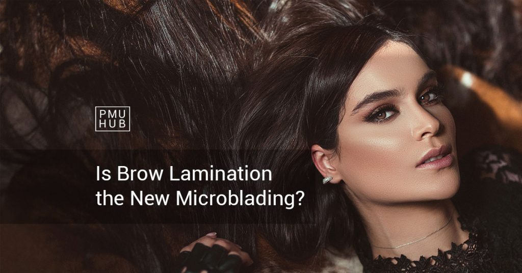 PMU Trend Check: Is Brow Lamination the New Microblading? by pmuhub.com