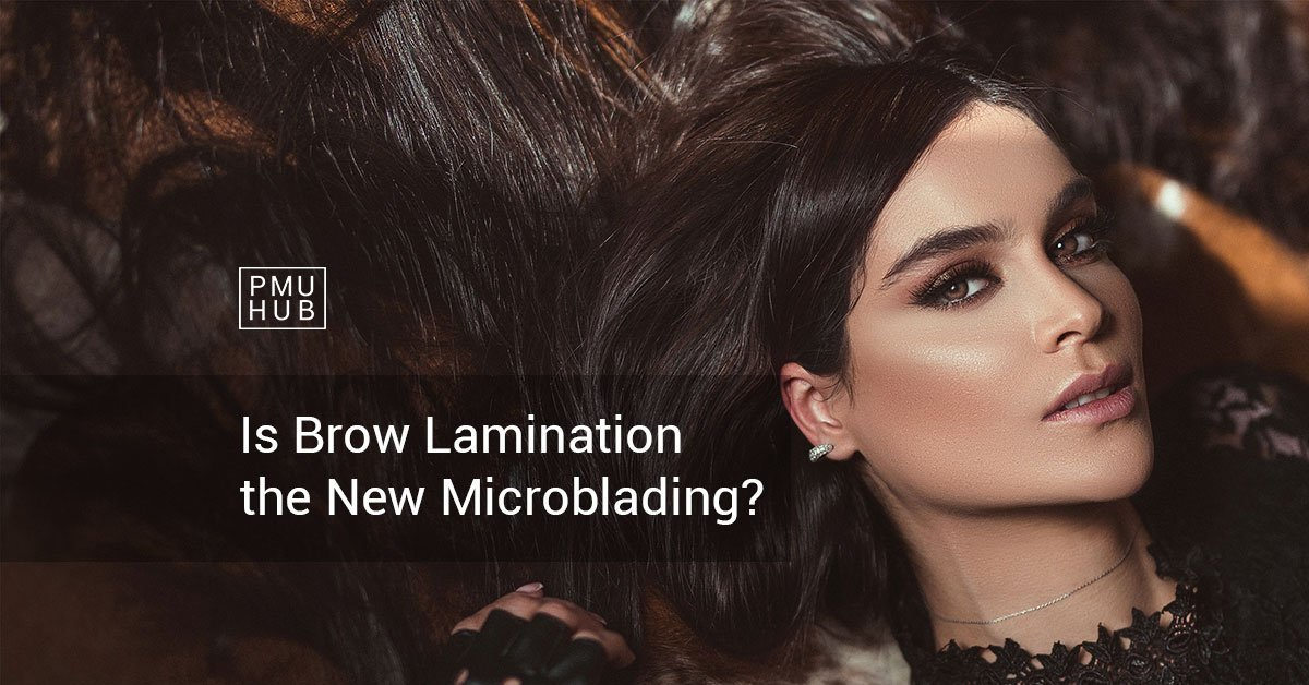 PMU Trend Check: Is Brow Lamination the New Microblading? by pmuhub.com