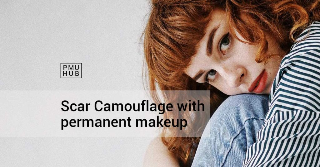 Is Scar Camouflage with Permanent Makeup Possible? by pmuhub.com