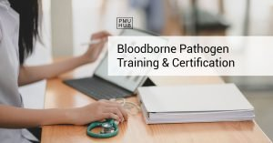 Bloodborne Pathogen Training and Certification: What's Good to Know by pmuhub.com