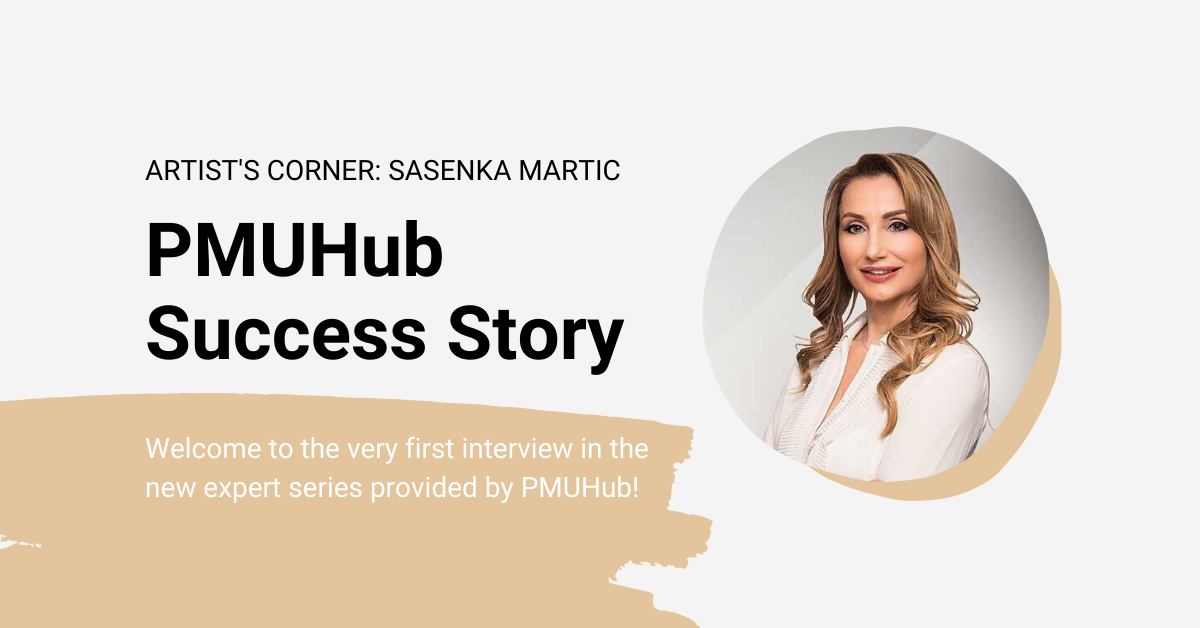 Artist's Corner: #PMUHubSuccessStory with Sasenka Martic