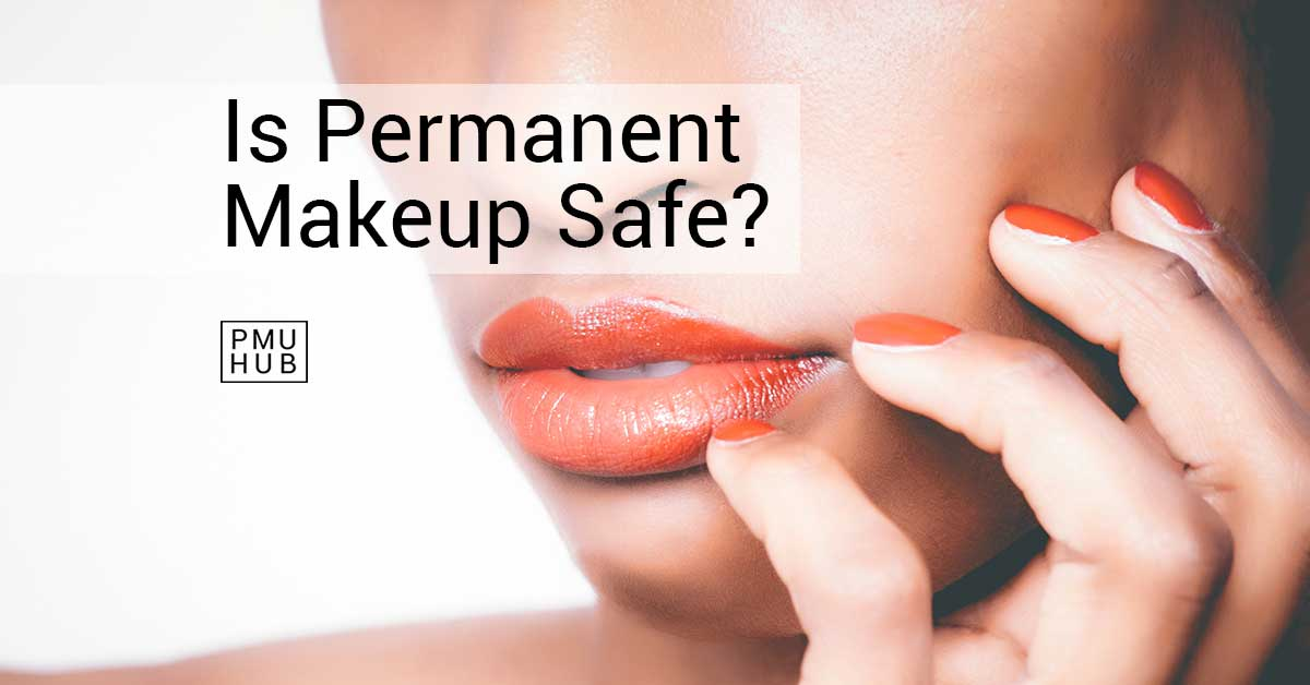 Is permanent makeup safe? Here's what you should know by pmuhub.com