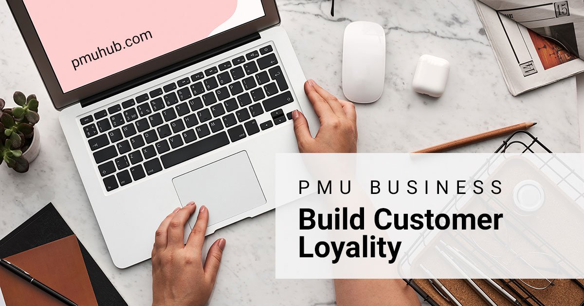 Here's How PMU Brands Can Build Customer Loyalty During and After COVID-19