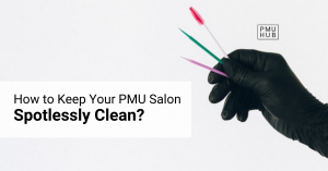 How to Keep Your PMU Salon Spotlessly Clean?