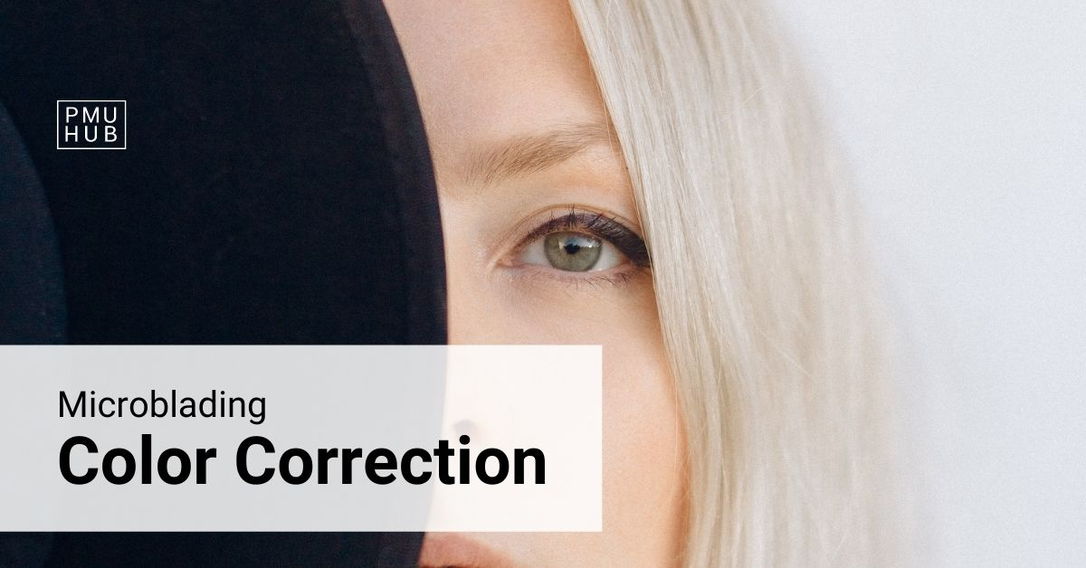 Microblading Color Correction - Is It Possible and How Is Treatment Done?