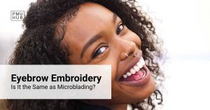 Eyebrow Embroidery - Is It the Same as Microblading treatment?
