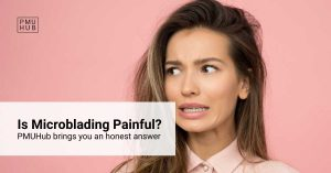 Is Microblading Painful? An Honest Answer