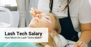 Lash Tech Salary: How Much Do Lash Techs Make