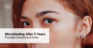 What Happens with Microblading After 5 Years? Likely Scenarios & Fixes